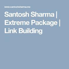 Santosh Sharma | Extreme Package | Link Building