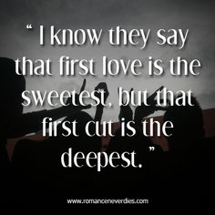 First+Love+Quotations | quotes-about-first-love-first-love-has-the-deepest-cut-love-quote ...