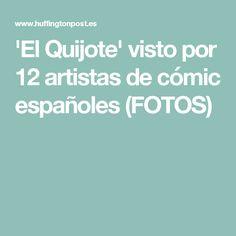 'El Quijote' visto por 12 artistas de cómic españoles (FOTOS)