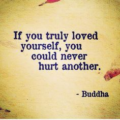 the more you consciously hurt someone, the more you show them how little you think of yourself.