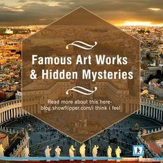 Ever wonder what mind-blowing mysteries lie hidden in great #artworks? #showflipper #showtainer #art #artist #blogs