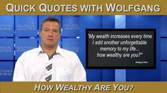 How wealthy are you? 1 Minute Quick Quotes with Wolfgang Riebe