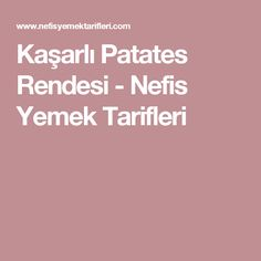 Kaşarlı Patates Rendesi - Nefis Yemek Tarifleri