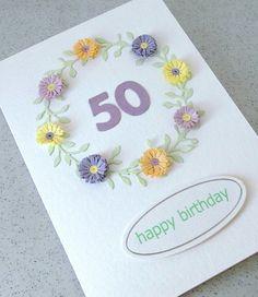Tarjeta hecha a mano de 50, cumpleaños, papel quilling, puede ser para cualquier edad - 18, 21, 30, 40, 60, 70, 80, 90, 100