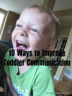 10 Ways to Improve Toddler/preschool Communication - Thoughts on ideas from a Montessori expert