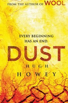 Dust (Silo Saga) (Volume 3) by Hugh Howey - What began as an introduction and then exploration into the brilliantly constructed world of Wool Omnibus, created by author Hugh Howey, concluded in a most satisfying manner with Dust. Full review: http://www.goodreads.com/review/show/682117433. What a wonderful, fulfilling journey from start to finish!