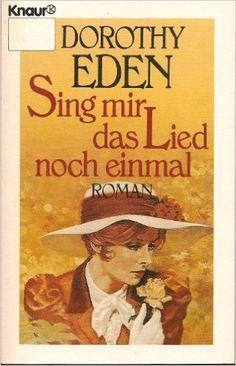Sing mir das Lied noch einmal. Roman.: Amazon.de: Dorothy Eden: Bücher