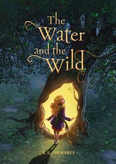 The Water and the Wild (The Water and the Wild #1) by K.E. Ormsbee