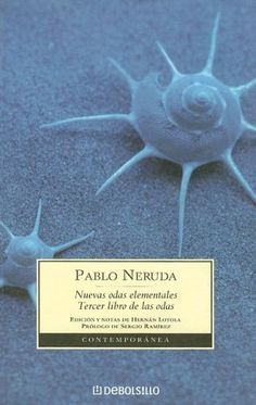 Every bedside table needs poetry.  This is a classic and favorite of mine:  Nuevas Odas Elementales by Neruda.