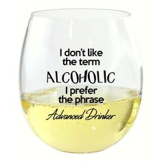 Winston Porter Carr Hall I Don't Like the Term Plastic Stemless Wine Glass Wine Glass Sayings, Wine Glass Crafts, Wine Quotes, Wine Bottle Crafts, Wine Bottles, Sayings For Wine Glasses, Diy Bottle, Bottle Art, Quotes Quotes