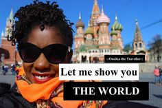 Let me show you the world - Oneika the Traveller