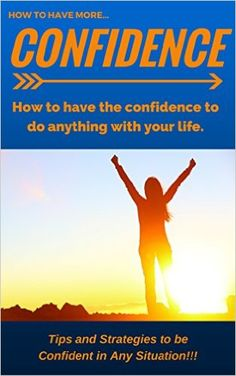 Amazon.com: CONFIDENCE: How to be Confident and have Self Confidence for women and men, Hacks, Tips and Strategies. (Confidence, Self Esteem, How to be confident, Confidence) eBook: Frankie Robinson: Kindle Store