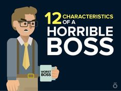12 Characteristics of A Horrible Boss