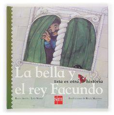 """ANTÓN, ROCÍO ; NÚÑEZ, LOLA. La bella y rey Facundo (Il,, Rocío Martínez) (I-N ANT bel) Adaptación en forma de poesía, encadenada y acumulativa, del cuento clásico """"La Bella y la Bestia"""" de Jean-Marie de Beaumont, que nos habla de tolerancia y de diferencias. Este libro forma parte de la colección """"Esta es otra historia"""", adaptaciones de cuentos clásicos para educar a los primeros lectores en valores y emociones. Incluye guía de lectura para padres y educadores."""