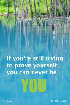 Still trying to prove yourself.....