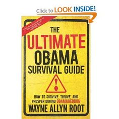 The Ultimate Obama Survival Guide: How to Survive, Thrive, and Prosper During Obamageddon: Wayne Allyn Root: 9781621570912: Amazon.com: Books