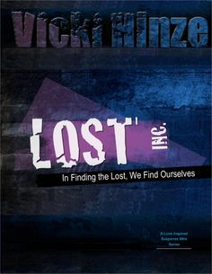The Lost-Inc. novel series created by Vicki Hinze and published by Love Inspired Suspense. Find out the story behind the books and about each of the novels.