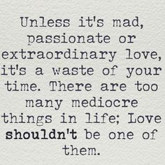 Unless its mad passionate love..