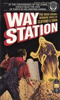 """""""Way Station"""" - Clifford D. Simak (1963) Del Rey"""