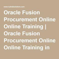 Oracle Fusion Procurement Online Training   Oracle Fusion Procurement Online Training in Hyderabad, Pune, Chennai, Mumbai, banglore,India, USA, UK, Australia, New Zealand, UAE, Saudi Arabia,Pakistan, Singapore, Kuwait -Rudra It Solutions