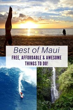 No matter what your budget, you will have a memorable time exploring the best of what Maui has to offer without ever having to worry about being bored!