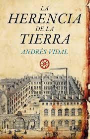 La herencia de la tierra - Andrés Vidal