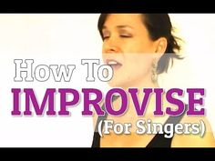 How To Improvise (For Singing) - plus get a FREE improvisation singing exercise here: http://singerssecret.com/?p=1412 #singing
