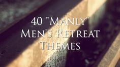 Racking your brain for that perfect men's retreat theme? Look no further, we have provided you with a list of 40 excellent men's retreat themes to get you started.