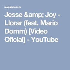 Jesse & Joy - Llorar (feat. Mario Domm) [Video Oficial] - YouTube