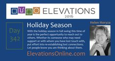 Daily Perspective – 342 | Holiday Season - With the holiday season in full swing this time of year is the perfect opportunity to reach out to others. Whether its someone who may need support or with whom you have lost touch with, put effort into re-establishing lost connections. Let people know you are thinking about them. #Holidays