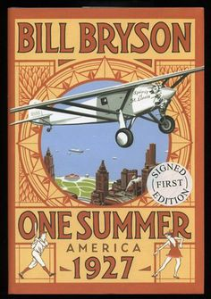 One Summer: America 1927 by Bill Bryson, the history of the USA told over the events of one summer – travel book recommendations