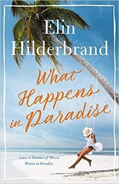 What Happens in Paradise by Elin Hilderbrand - Books Search Engine Great Books, New Books, Books To Read, Reading Books, Reading Lists, Reading Record, Elin Hilderbrand Books, Book Jacket, Page Turner