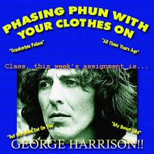 GEORGE HARRISON -  Phasing Phun With Your Clothes On