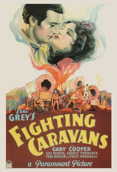 Official theatrical movie poster for Fighting Caravans Starring Gary Cooper, Lili Damita, Ernest Torrence, Tully Marshall Western Film, Old Western Movies, David Burton, Old Movies, Vintage Movies, Vintage Posters, Gary Cooper, Baba Yaga, Movie Poster Art
