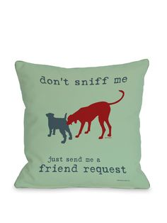 Don't Sniff Me Pillow - Gilt Home