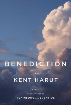 Benediction -- my introduction to books by this author.  I went on to read several more.