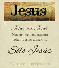 Jesús. Sólo Jesús.