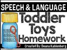 Speech & Language Homework: This packet contains 14 different ways to play with toddler toys to facilitate speech and language goals.
