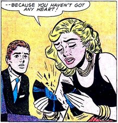 """Comic Girls Say.. """"because you haven't got any heart ! """" #Vintage #Comic #Pop Art"""