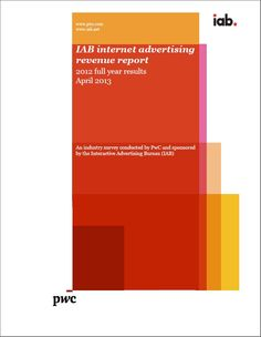 IAB Internet Advertising Revenue Report conducted by PricewaterhouseCoopers (PWC)