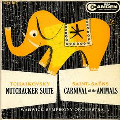 Tchaikovsky, Nutcracker Suite, and Saint-Saens, Carnival of the Animals