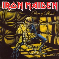 Iron Maiden - Piece of Mind:  Second favorite album overall, and what an excellent album to follow up from The Number of the Best as well.