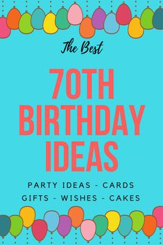 The Best 70th Birthday Ideas From Parties To Gifts Cakes And More We Have 70 70thbirthday Birthdays Birthdayideas