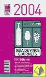 Título: Guía de Vinos Gourmets, 2004 / Autor: Grupo Gourmets  / Ubicación: FCCTP – Gastronomía – Tercer piso / Código:  G/ES/ 663.2 G84G 2004