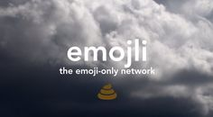 Welcome to Emojli, the social network where the worst message you can receive is a picture of a pile of poop.