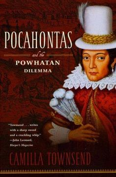 Camilla Townsend's stunning book differs from all previous biographies of Pocahontas in capturing how similar seventeenth-century Native Americans were--in the way they saw, understood, and struggled
