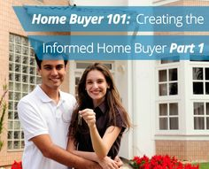 Home Buyer 101: Creating the Informed Home Buyer Part 1