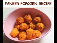 Paneer Popcorn Recipe - Popcorn Paneer Recipe - Yummy Tummy