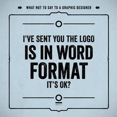 Design Humor What NOT to Say to a Graphic Designer 5