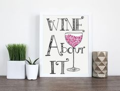 Wine About It Wall Art Wine About It Kitchen by SarahHiersDesign